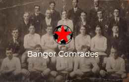 Bangor Comrades